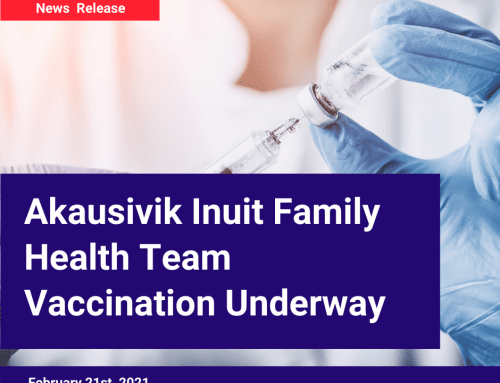 Akausivik Inuit Family Health Team Vaccination Underway